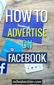 How to Advertise on Facebook Miles Beckler